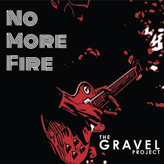 "GRAVEL PROJECT NEW SINGLE ""NO MORE FIRE"" DROPS JANUARY 20TH"